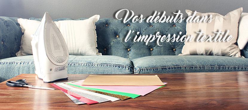 Vos débuts dans l'impression textile